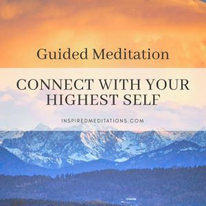 Guided Meditation: Connect With Your Higher Self ...